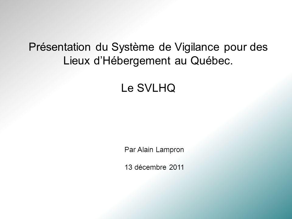 Présentation du Système de Vigilance pour des Lieux dHébergement au Québec.