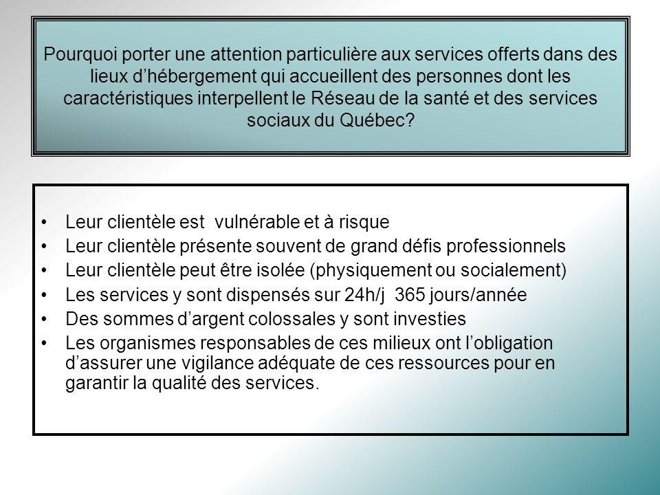 Pourquoi porter une attention particulière aux services offerts dans des lieux dhébergement qui accueillent des personnes dont les caractéristiques interpellent le Réseau de la santé et des services sociaux du Québec.