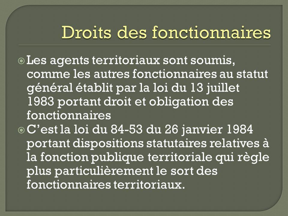Les agents territoriaux sont soumis, comme les autres fonctionnaires au statut général établit par la loi du 13 juillet 1983 portant droit et obligati