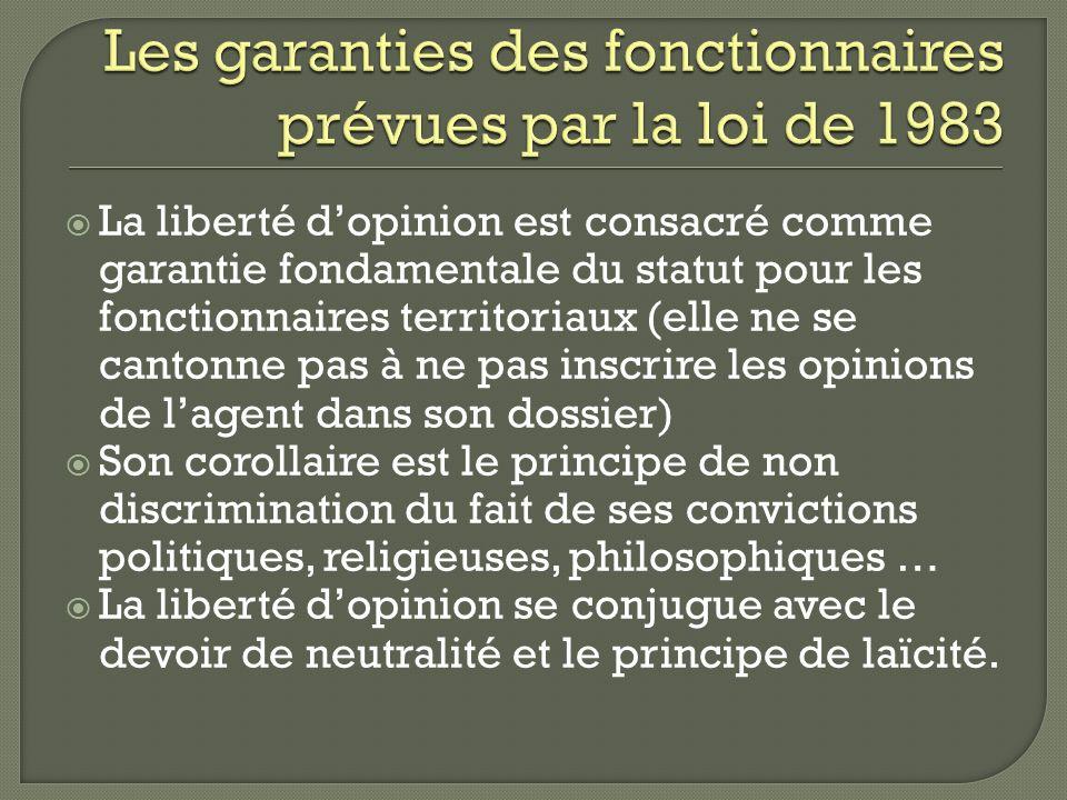 La liberté dopinion est consacré comme garantie fondamentale du statut pour les fonctionnaires territoriaux (elle ne se cantonne pas à ne pas inscrire