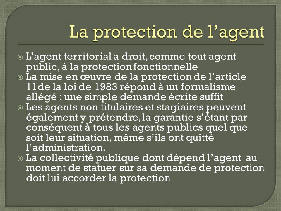 Lagent territorial a droit, comme tout agent public, à la protection fonctionnelle La mise en œuvre de la protection de larticle 11de la loi de 1983 r