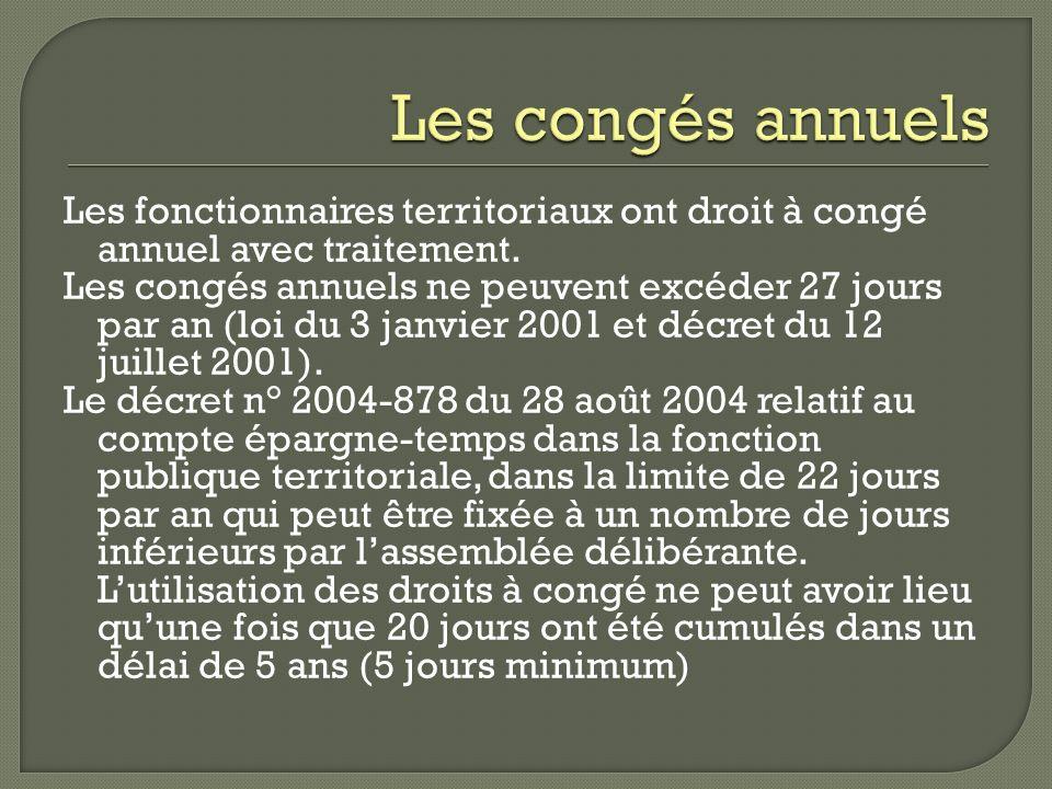 Les fonctionnaires territoriaux ont droit à congé annuel avec traitement. Les congés annuels ne peuvent excéder 27 jours par an (loi du 3 janvier 2001