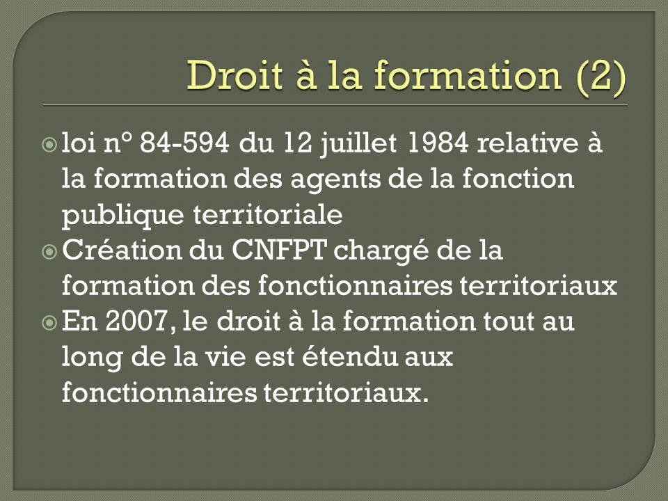 loi n° 84-594 du 12 juillet 1984 relative à la formation des agents de la fonction publique territoriale Création du CNFPT chargé de la formation des