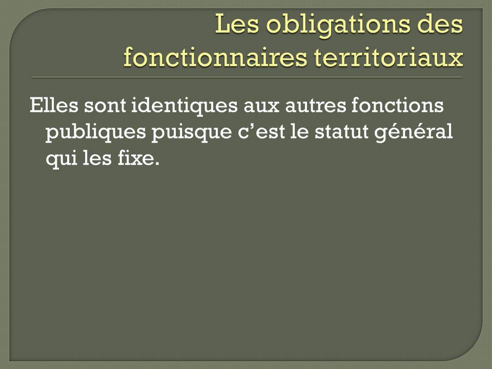 Elles sont identiques aux autres fonctions publiques puisque cest le statut général qui les fixe.