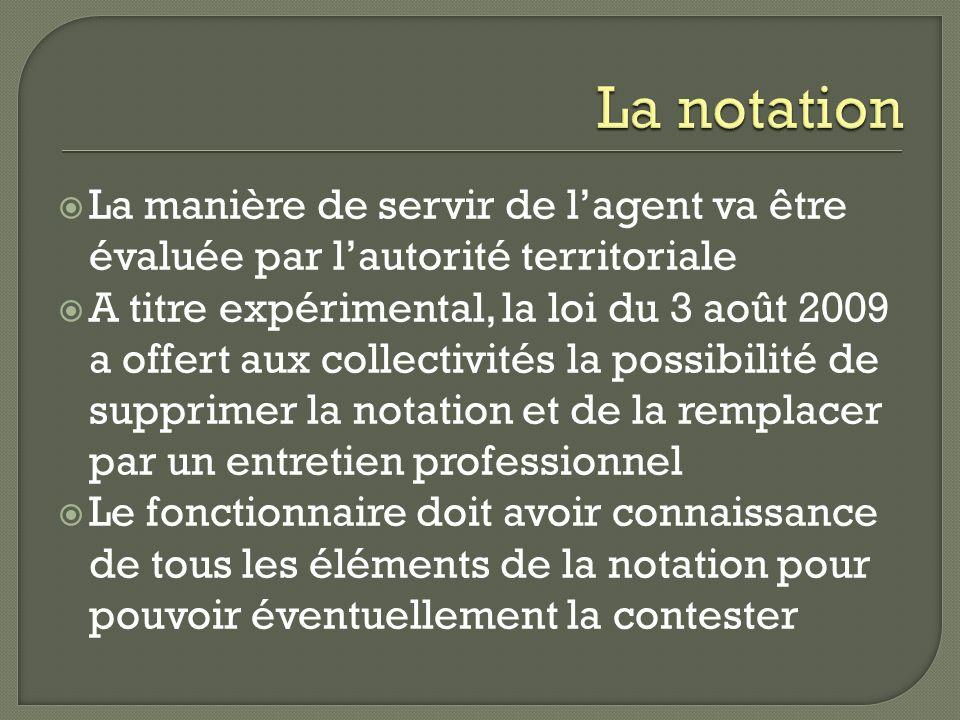 La manière de servir de lagent va être évaluée par lautorité territoriale A titre expérimental, la loi du 3 août 2009 a offert aux collectivités la po