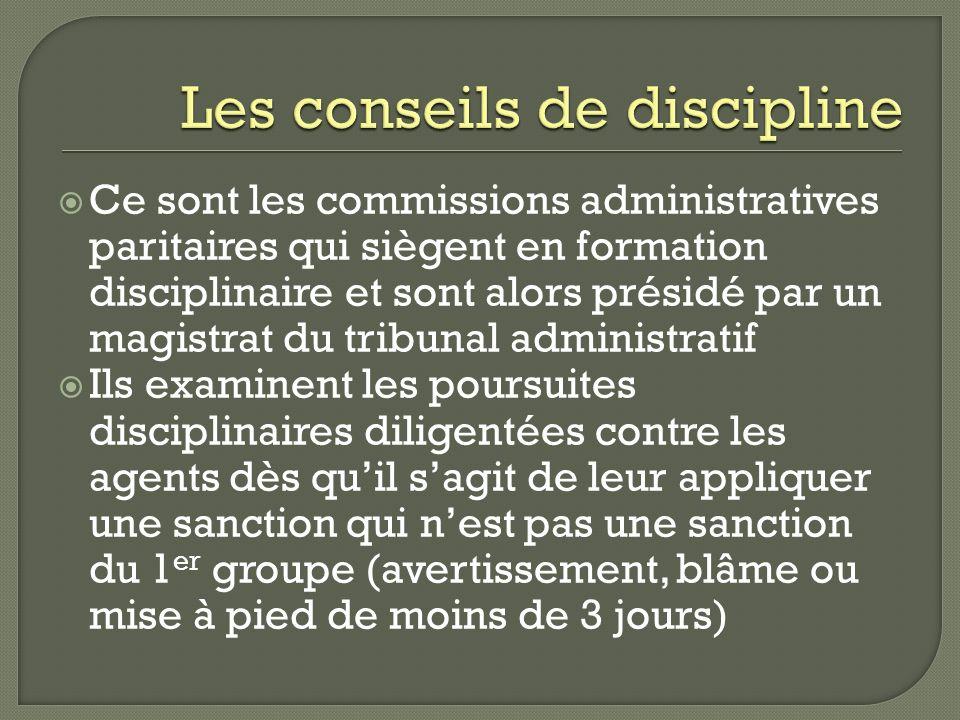 Ce sont les commissions administratives paritaires qui siègent en formation disciplinaire et sont alors présidé par un magistrat du tribunal administr