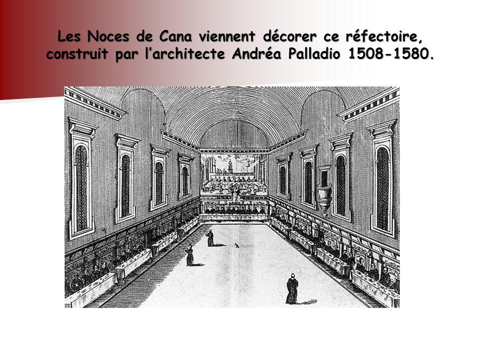 Les Noces de Cana viennent décorer ce réfectoire, construit par larchitecte Andréa Palladio 1508-1580.