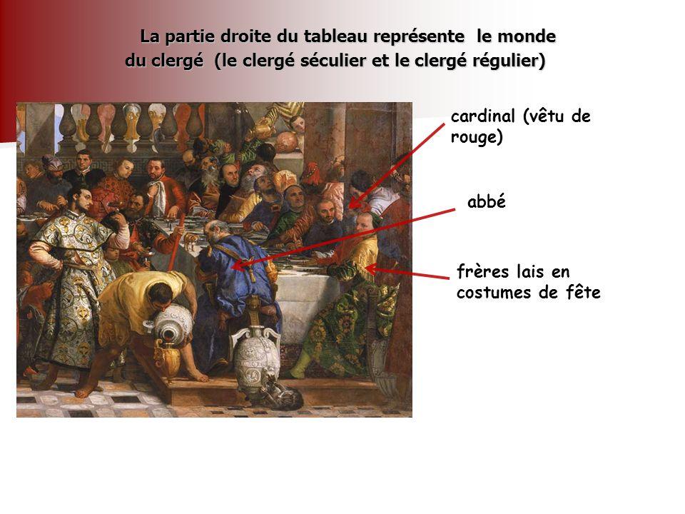 La partie droite du tableau représente le monde du clergé (le clergé séculier et le clergé régulier) cardinal (vêtu de rouge) frères lais en costumes
