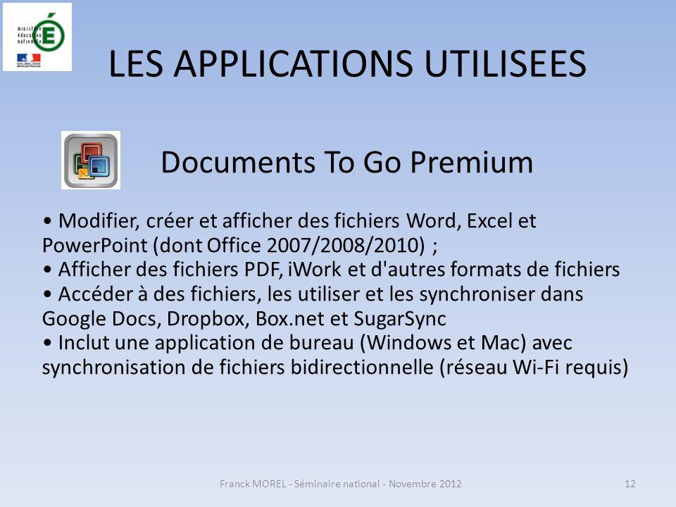 LES APPLICATIONS UTILISEES Documents To Go Premium Modifier, créer et afficher des fichiers Word, Excel et PowerPoint (dont Office 2007/2008/2010) ; A