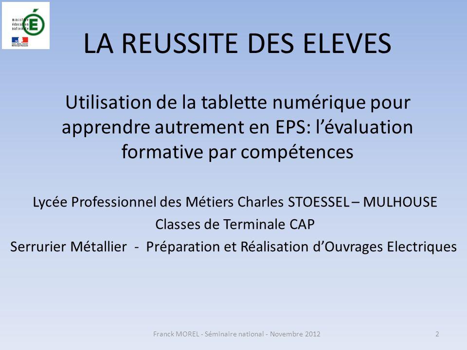 LA REUSSITE DES ELEVES Utilisation de la tablette numérique pour apprendre autrement en EPS: lévaluation formative par compétences Lycée Professionnel