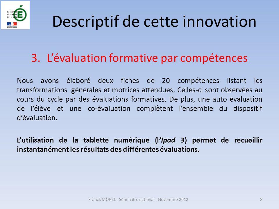 Descriptif de cette innovation 3.Lévaluation formative par compétences Nous avons élaboré deux fiches de 20 compétences listant les transformations gé