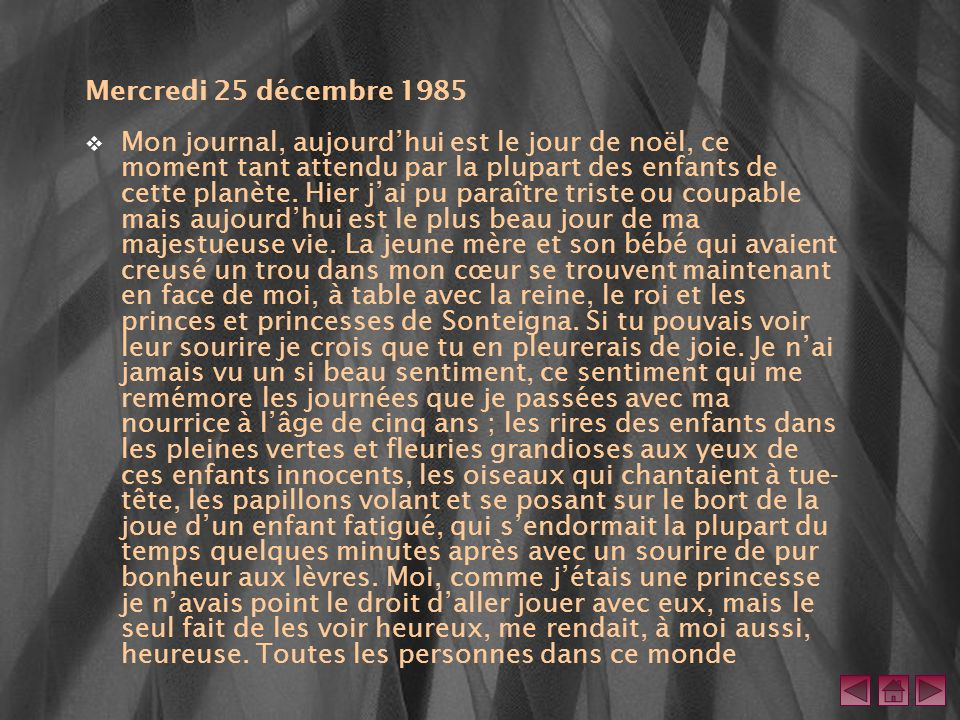 Mercredi 25 décembre 1985 Mon journal, aujourdhui est le jour de noël, ce moment tant attendu par la plupart des enfants de cette planète. Hier jai pu
