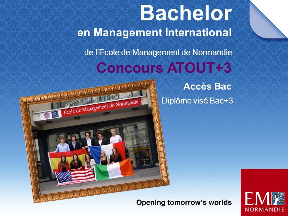 Bachelor en Management International de lEcole de Management de Normandie Concours ATOUT+3 Accès Bac Diplôme visé Bac+3