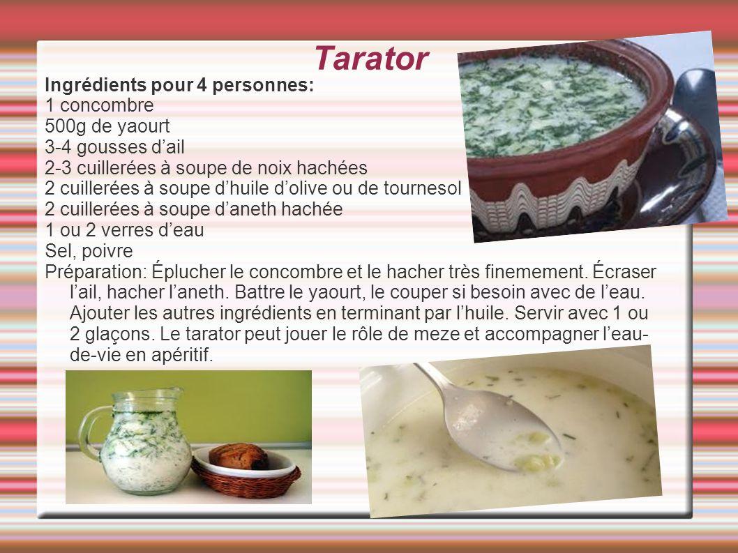 Tarator Ingrédients pour 4 personnes: 1 concombre 500g de yaourt 3-4 gousses dail 2-3 cuillerées à soupе de noix hachées 2 cuillerées à soupe dhuile d