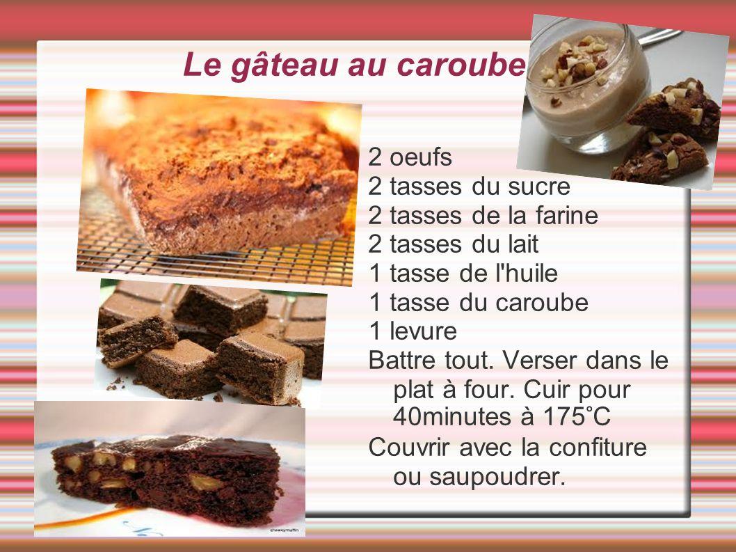Le gâteau au caroube 2 oeufs 2 tasses du sucre 2 tasses de la farine 2 tasses du lait 1 tasse de l'huile 1 tasse du caroube 1 levure Battre tout. Vers
