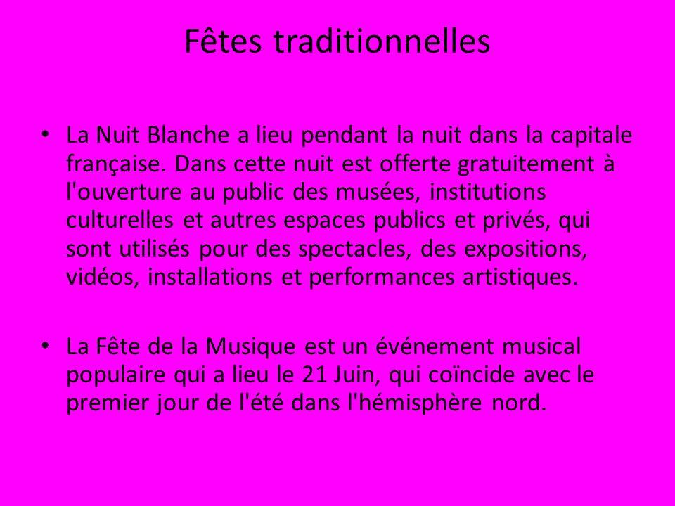 Fêtes traditionnelles La Nuit Blanche a lieu pendant la nuit dans la capitale française.