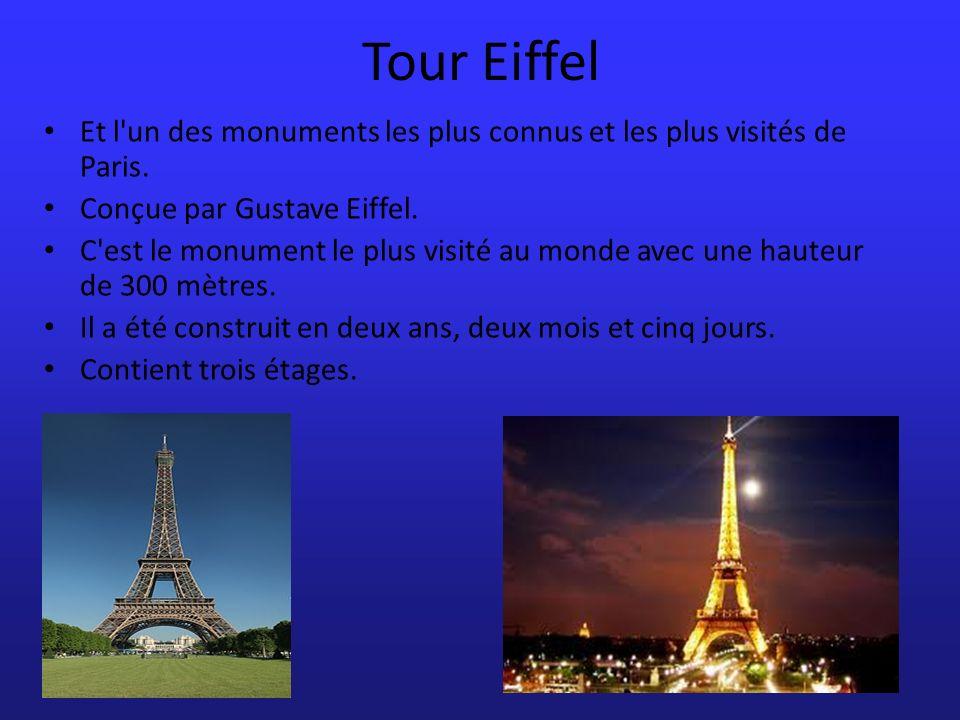 Tour Eiffel Et l un des monuments les plus connus et les plus visités de Paris.