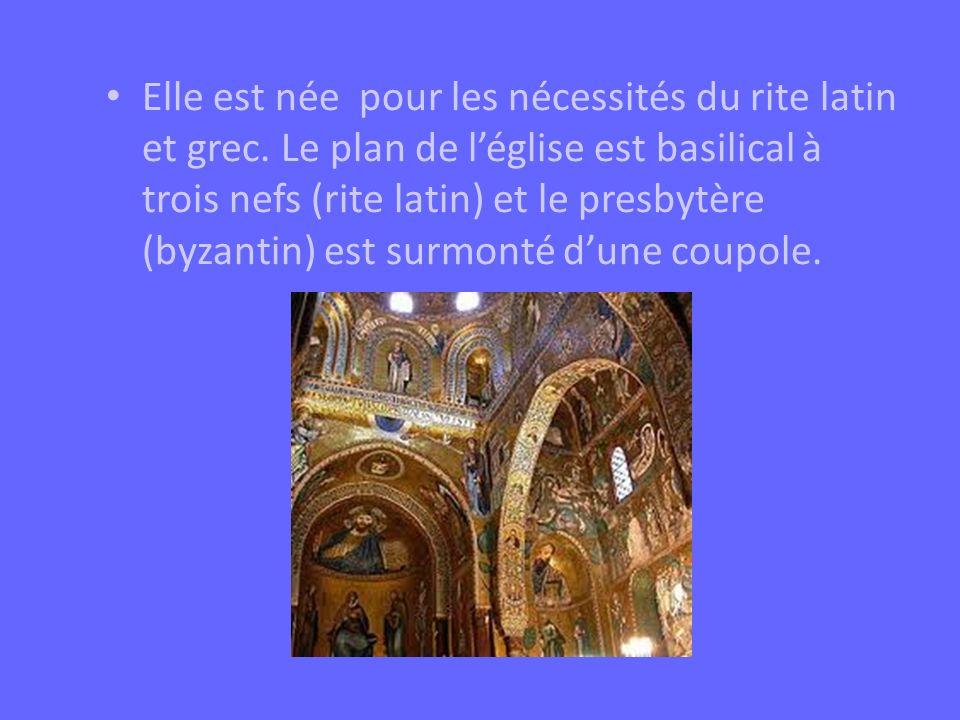Elle est née pour les nécessités du rite latin et grec. Le plan de léglise est basilical à trois nefs (rite latin) et le presbytère (byzantin) est sur