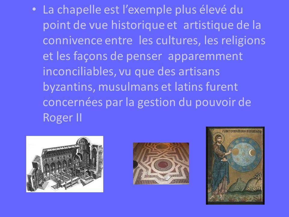 La chapelle est lexemple plus élevé du point de vue historique et artistique de la connivence entre les cultures, les religions et les façons de pense