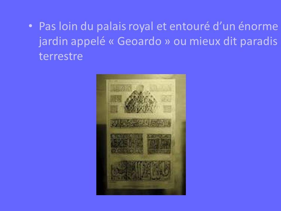 Pas loin du palais royal et entouré dun énorme jardin appelé « Geoardo » ou mieux dit paradis terrestre