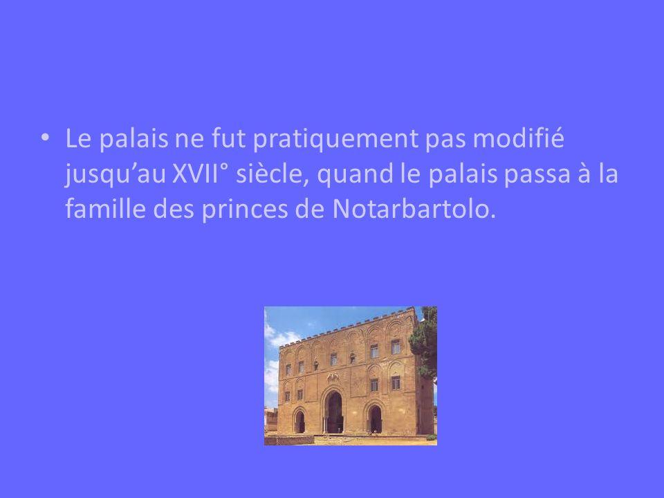 Le palais ne fut pratiquement pas modifié jusquau XVII° siècle, quand le palais passa à la famille des princes de Notarbartolo.