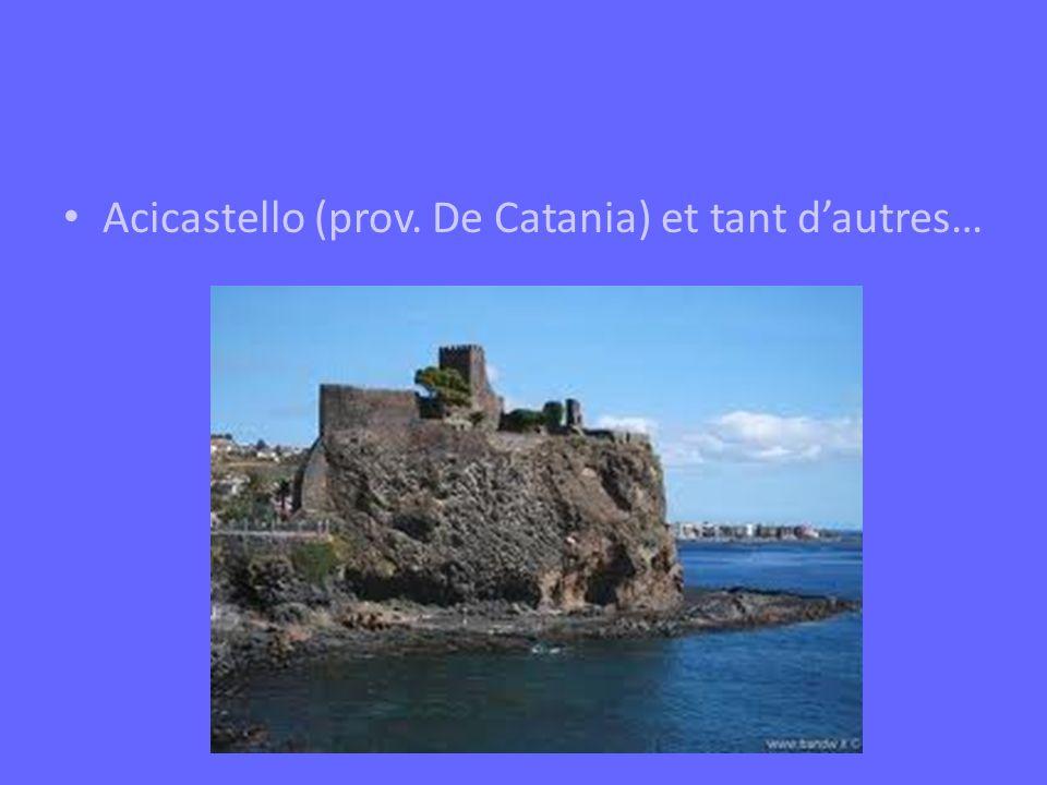 Acicastello (prov. De Catania) et tant dautres…