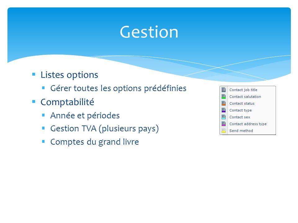Listes options Gérer toutes les options prédéfinies Comptabilité Année et périodes Gestion TVA (plusieurs pays) Comptes du grand livre Gestion
