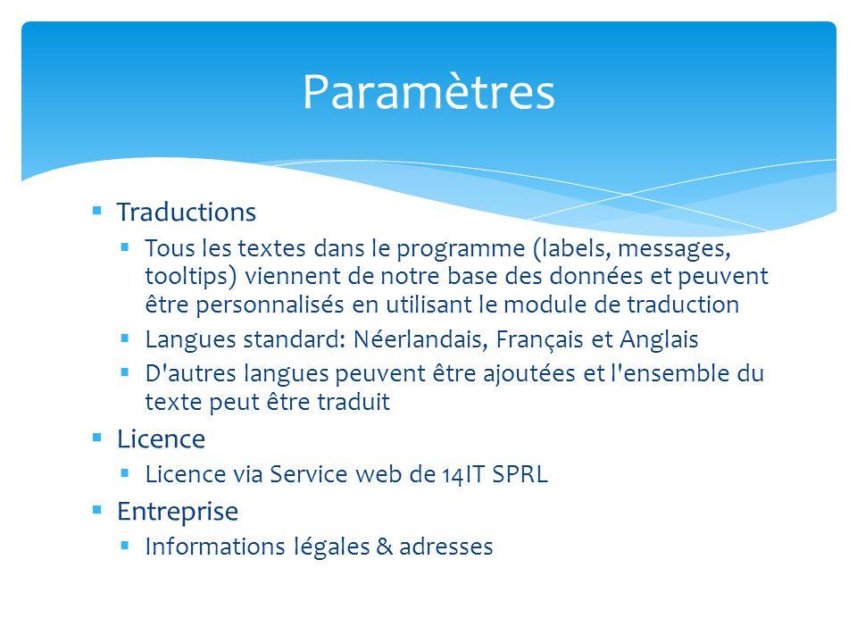Traductions Tous les textes dans le programme (labels, messages, tooltips) viennent de notre base des données et peuvent être personnalisés en utilisa
