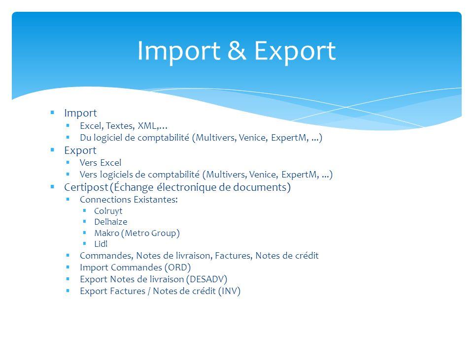 Import Excel, Textes, XML,… Du logiciel de comptabilité (Multivers, Venice, ExpertM,...) Export Vers Excel Vers logiciels de comptabilité (Multivers,