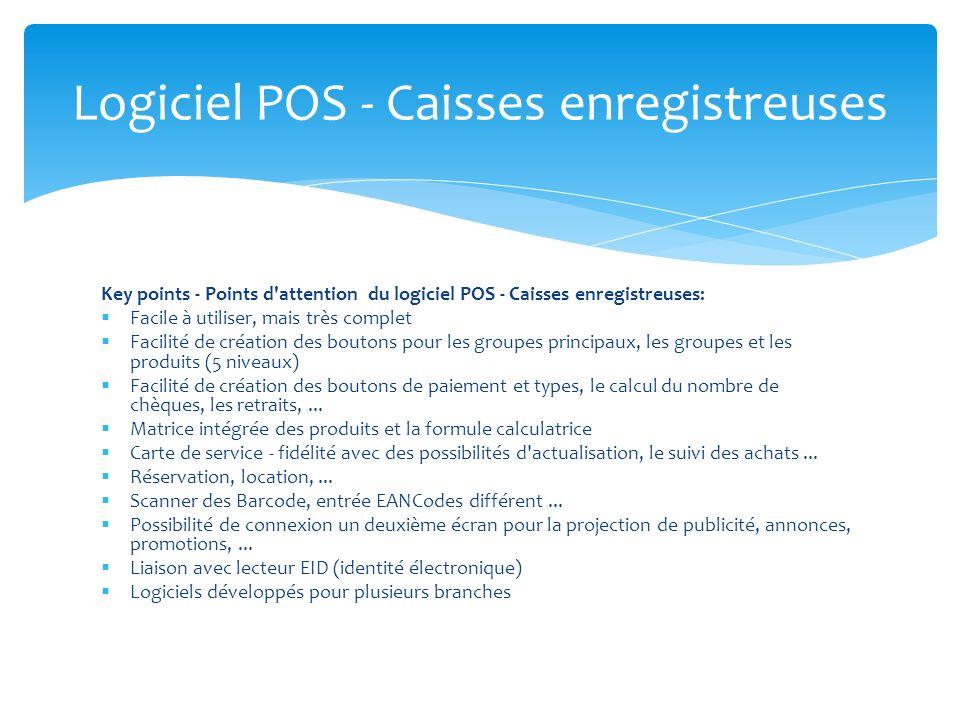 Key points - Points d'attention du logiciel POS - Caisses enregistreuses: Facile à utiliser, mais très complet Facilité de création des boutons pour l