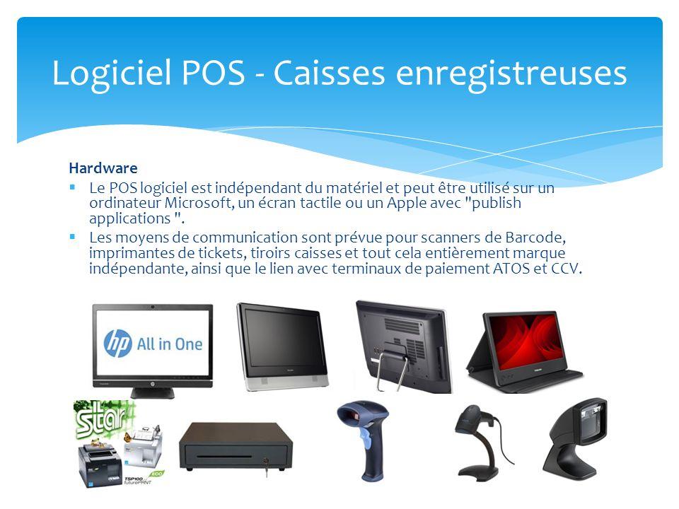 Hardware Le POS logiciel est indépendant du matériel et peut être utilisé sur un ordinateur Microsoft, un écran tactile ou un Apple avec publish applications .