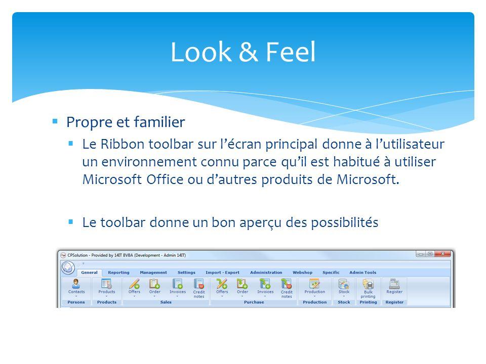Propre et familier Le Ribbon toolbar sur lécran principal donne à lutilisateur un environnement connu parce quil est habitué à utiliser Microsoft Offi