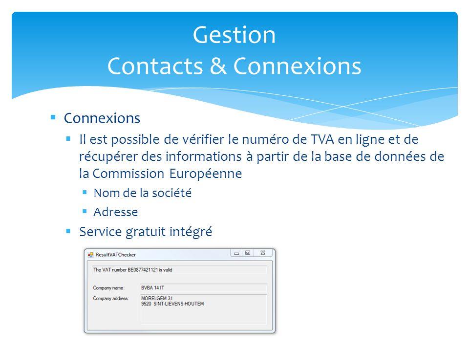 Connexions Il est possible de vérifier le numéro de TVA en ligne et de récupérer des informations à partir de la base de données de la Commission Européenne Nom de la société Adresse Service gratuit intégré Gestion Contacts & Connexions