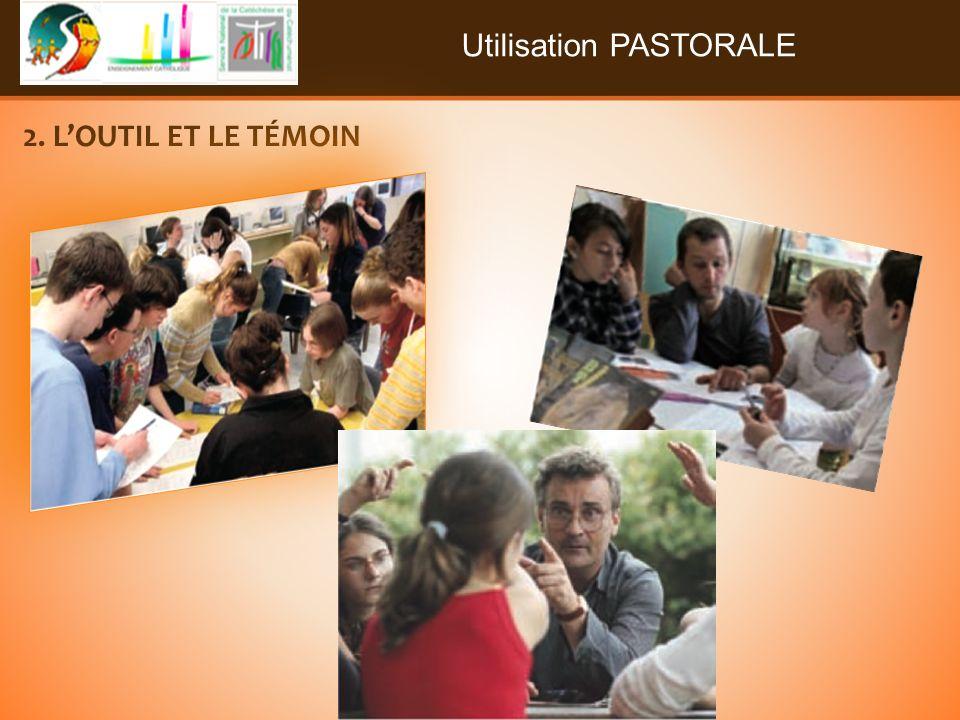 Utilisation PASTORALE 2. LOUTIL ET LE TÉMOIN