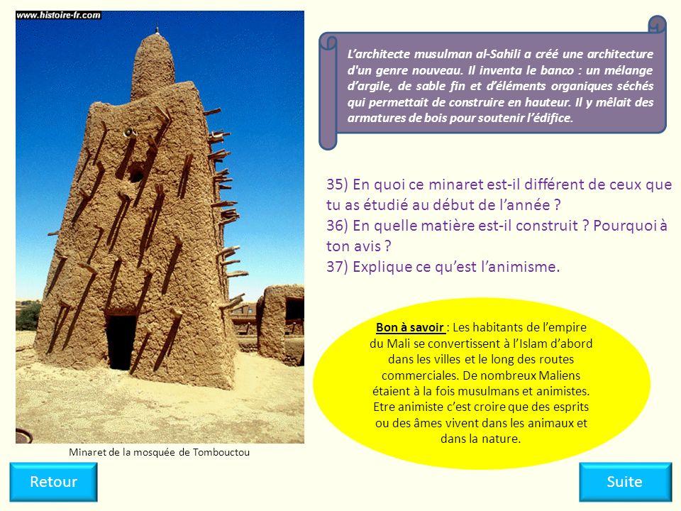 Minaret de la mosquée de Tombouctou 35) En quoi ce minaret est-il différent de ceux que tu as étudié au début de lannée ? 36) En quelle matière est-il