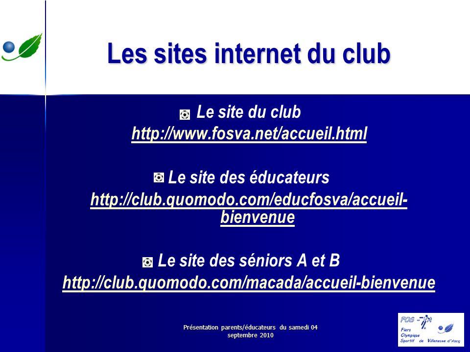 Présentation parents/éducateurs du samedi 04 septembre 2010 Les sites internet du club Le site du club http://www.fosva.net/accueil.html Le site des é