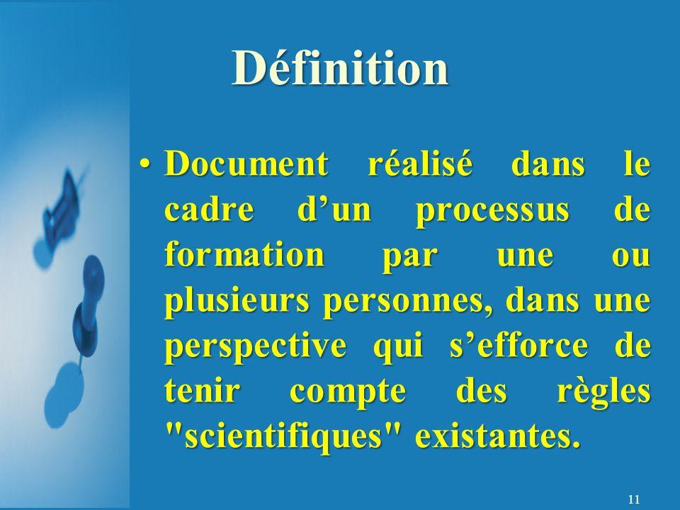 11 Document réalisé dans le cadre dun processus de formation par une ou plusieurs personnes, dans une perspective qui sefforce de tenir compte des règles scientifiques existantes.Document réalisé dans le cadre dun processus de formation par une ou plusieurs personnes, dans une perspective qui sefforce de tenir compte des règles scientifiques existantes.