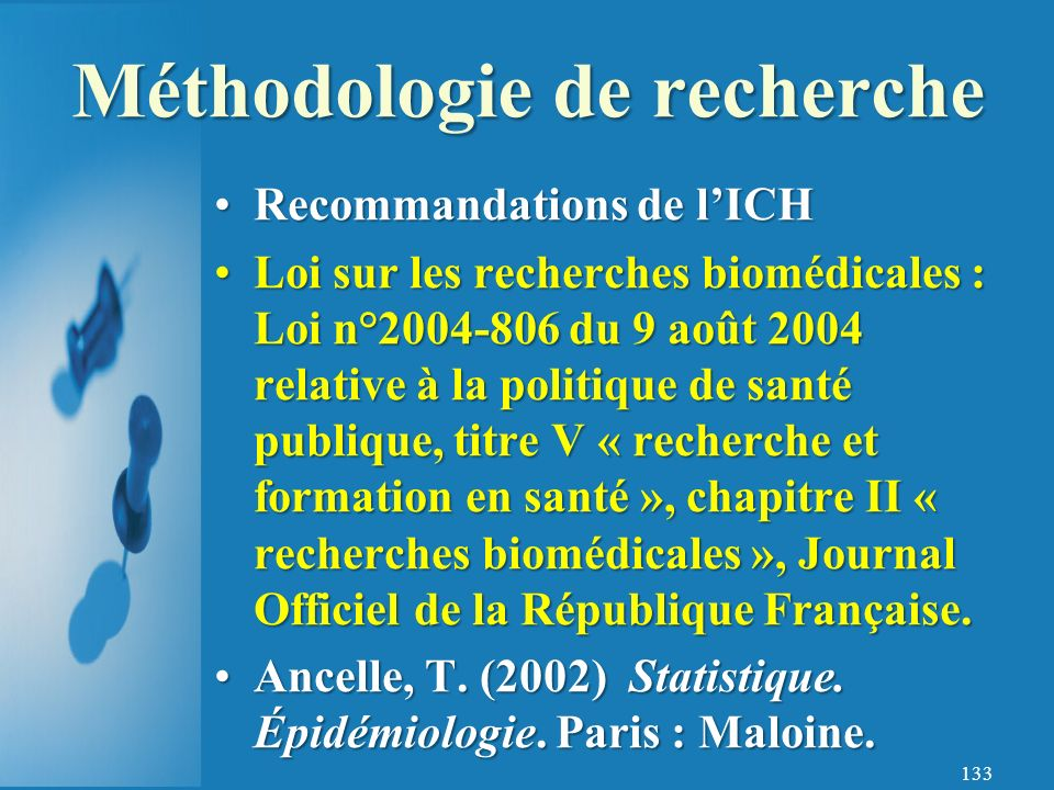 133 Recommandations de lICHRecommandations de lICH Loi sur les recherches biomédicales : Loi n°2004-806 du 9 août 2004 relative à la politique de santé publique, titre V « recherche et formation en santé », chapitre II « recherches biomédicales », Journal Officiel de la République Française.Loi sur les recherches biomédicales : Loi n°2004-806 du 9 août 2004 relative à la politique de santé publique, titre V « recherche et formation en santé », chapitre II « recherches biomédicales », Journal Officiel de la République Française.