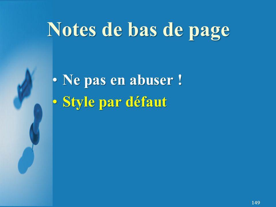 149 Ne pas en abuser !Ne pas en abuser ! Style par défautStyle par défaut Notes de bas de page