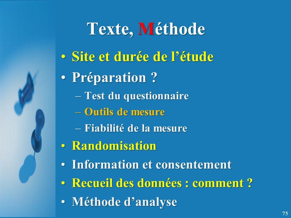 Texte, Méthode Site et durée de létudeSite et durée de létude Préparation ?Préparation .