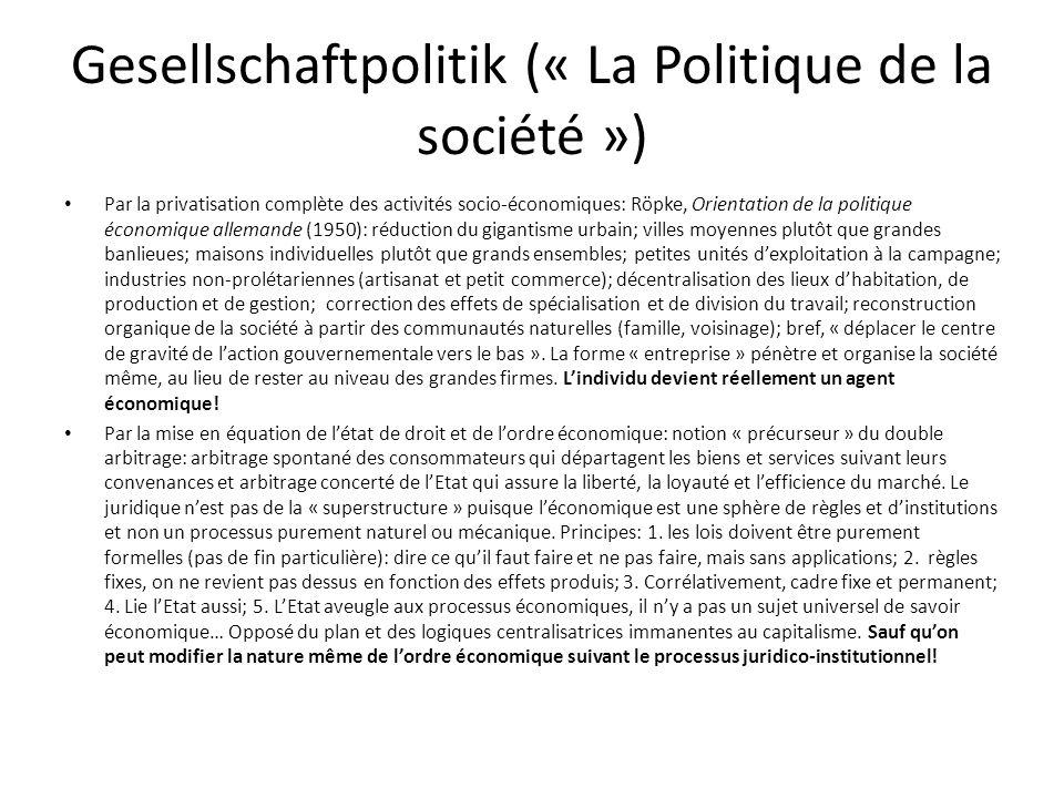 Gesellschaftpolitik (« La Politique de la société ») Par la privatisation complète des activités socio-économiques: Röpke, Orientation de la politique
