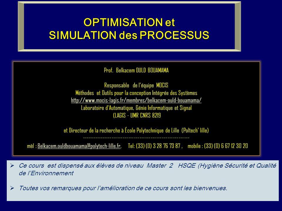 Prof. Belkacem OULD BOUAMAMA Responsable de léquipe MOCIS Méthodes et Outils pour la conception Intégrée des Systèmes http://www.mocis-lagis.fr/membre