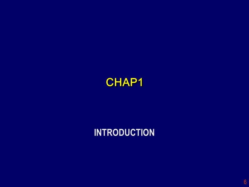 6 CHAP1CHAP1 INTRODUCTION