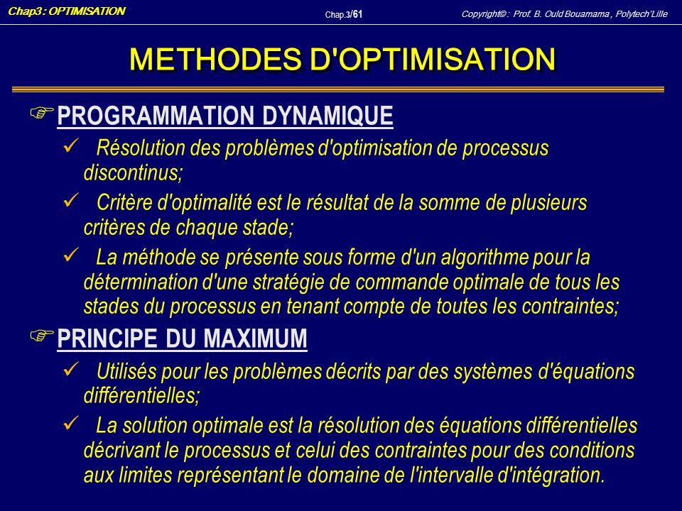 Copyright© : Prof. B. Ould Bouamama, PolytechLille Chap3 : OPTIMISATION Chap.3 / 61 METHODES D'OPTIMISATION F PROGRAMMATION DYNAMIQUE Résolution des p