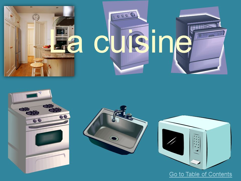 La cuisine Go to Table of Contents