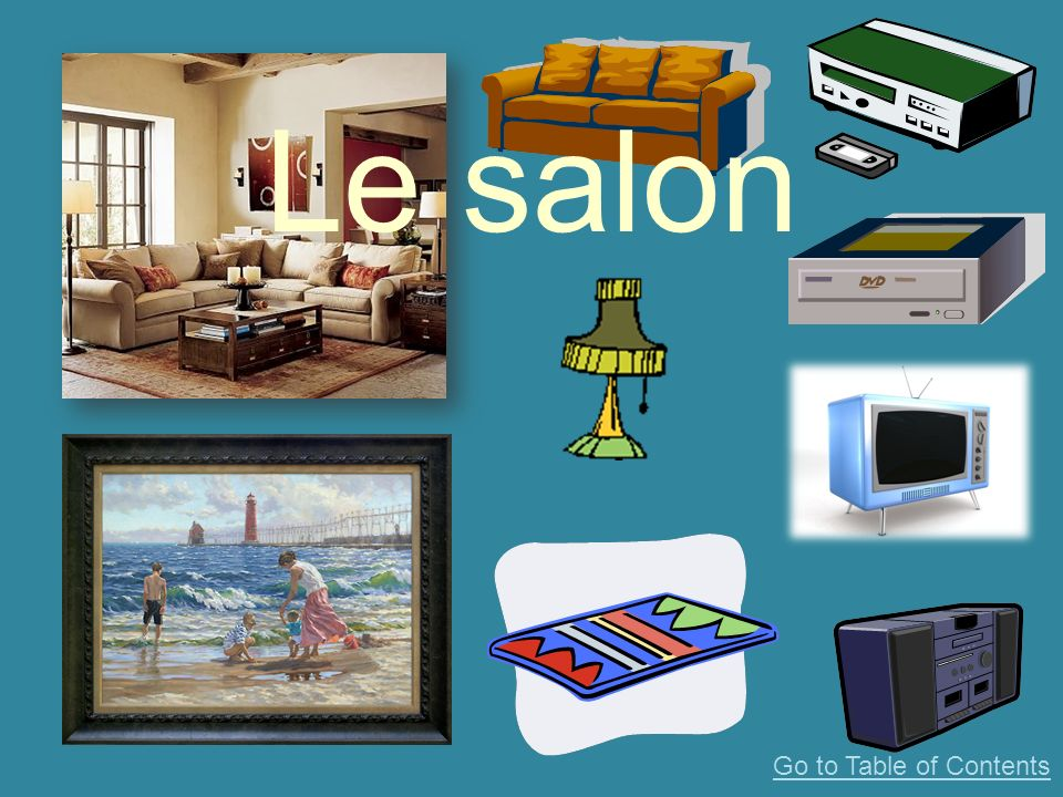 Le salon Go to Table of Contents