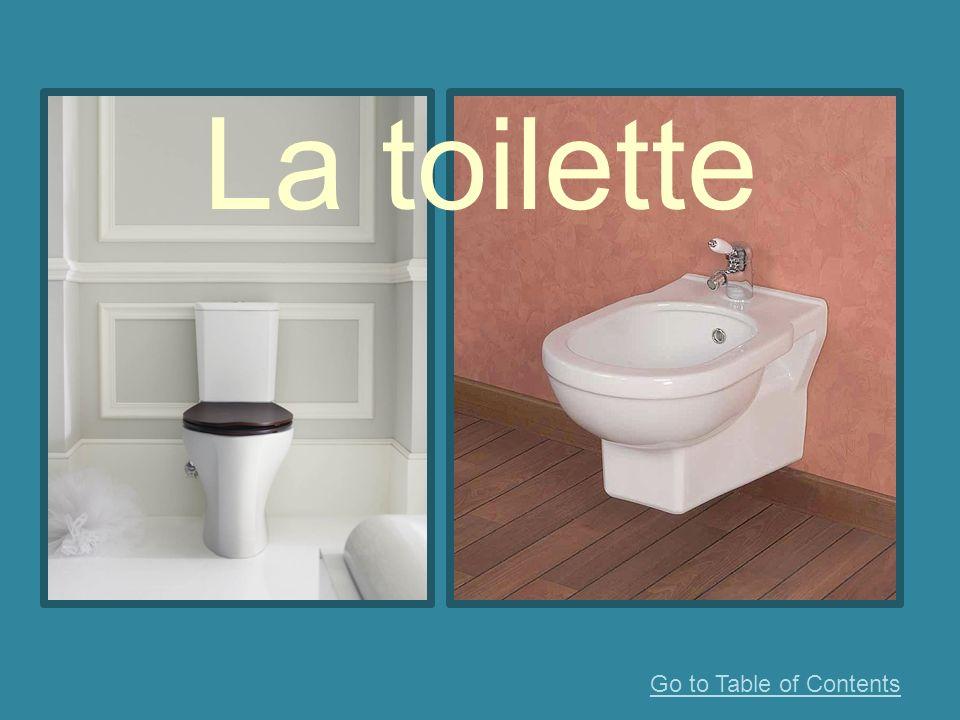 La toilette Go to Table of Contents