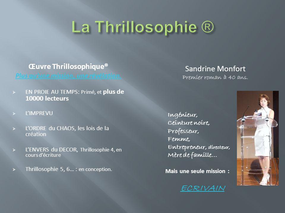 Œuvre Thrillosophique® Plus quune mission, une révélation.