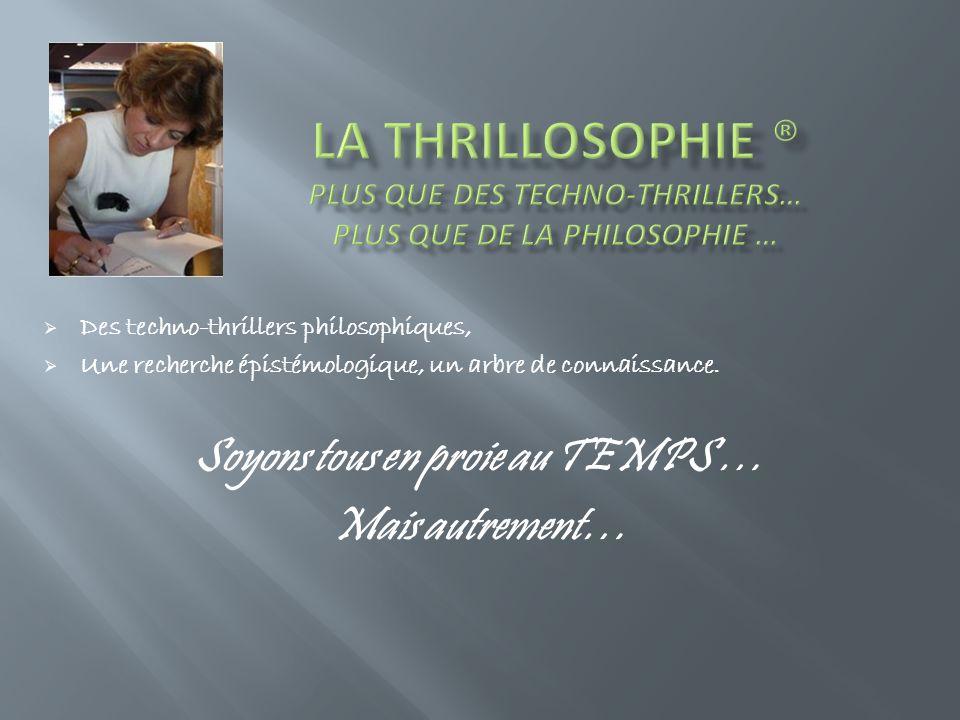 Des techno-thrillers philosophiques, Une recherche épistémologique, un arbre de connaissance.