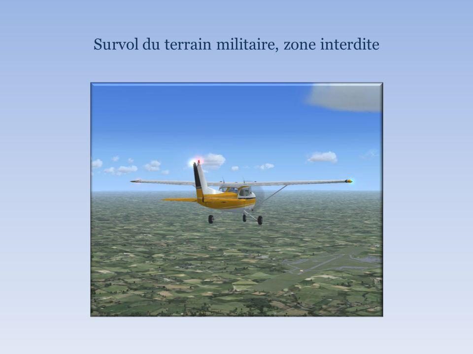 Survol du terrain militaire, zone interdite